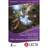 Bilingua Кэрролл Л. Алиса в Стране чудес = Alice's Adventures in Wonderland (+аудиоприложение LECTA) (издание на английском и русском языках), (АСТ, 2018), Обл, c.256